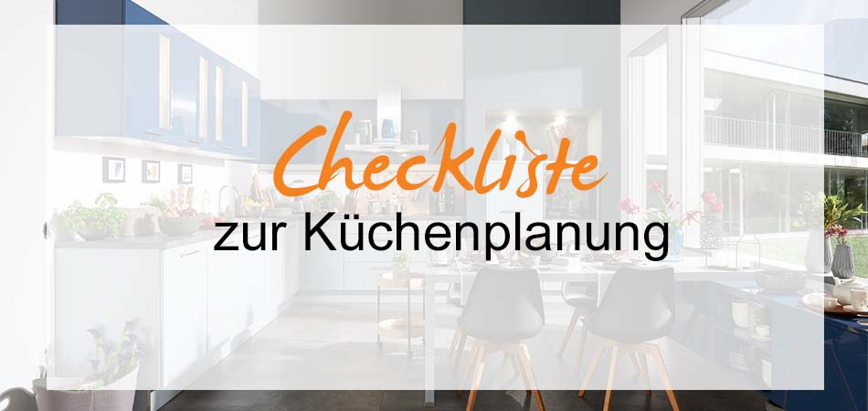 checkliste k chenplanung leicht gemacht m bel kraft. Black Bedroom Furniture Sets. Home Design Ideas