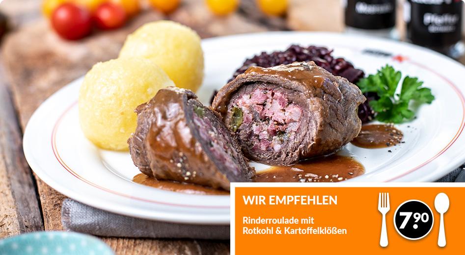 Wir empfehlen Rinderroulade mit Rotkohl und Kartoffelklößen für 7.90Euro